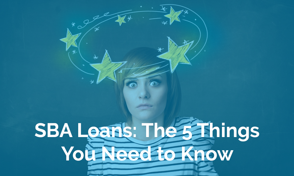 SBA Loans: The 5 Things You Need to Know.png