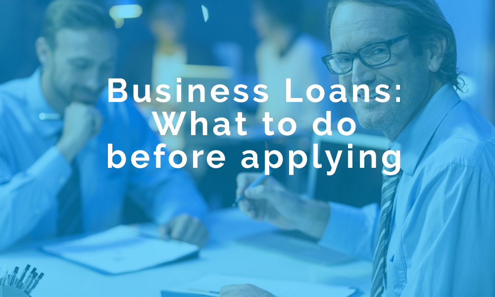 business-loans-what-to-do-before-applying.png